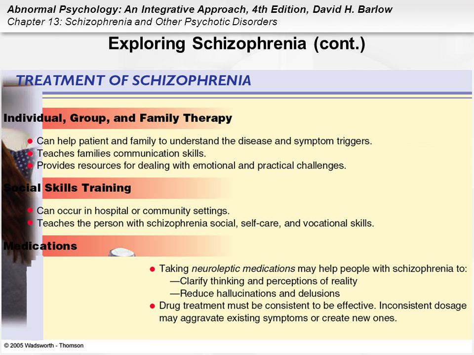 Abnormal Psychology: An Integrative Approach, 4th Edition, David H. Barlow Chapter 13: Schizophrenia and Other Psychotic Disorders Exploring Schizophr