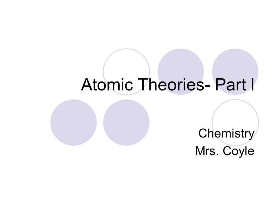 Dalton's Atomic Theory 4.Chemical reactions occur when atoms are rearranged.