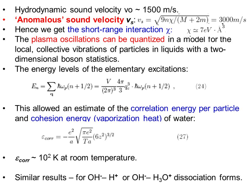 Hydrodynamic sound velocity vo ~ 1500 m/s. 'Anomalous' sound velocity v s : Hence we get the short-range interaction  The plasma oscillations can be