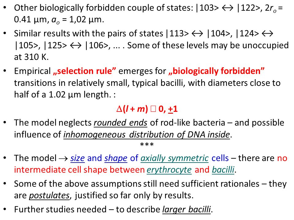 Other biologically forbidden couple of states: |103> ↔ |122>, 2r o = 0.41 µm, a o = 1,02 µm.
