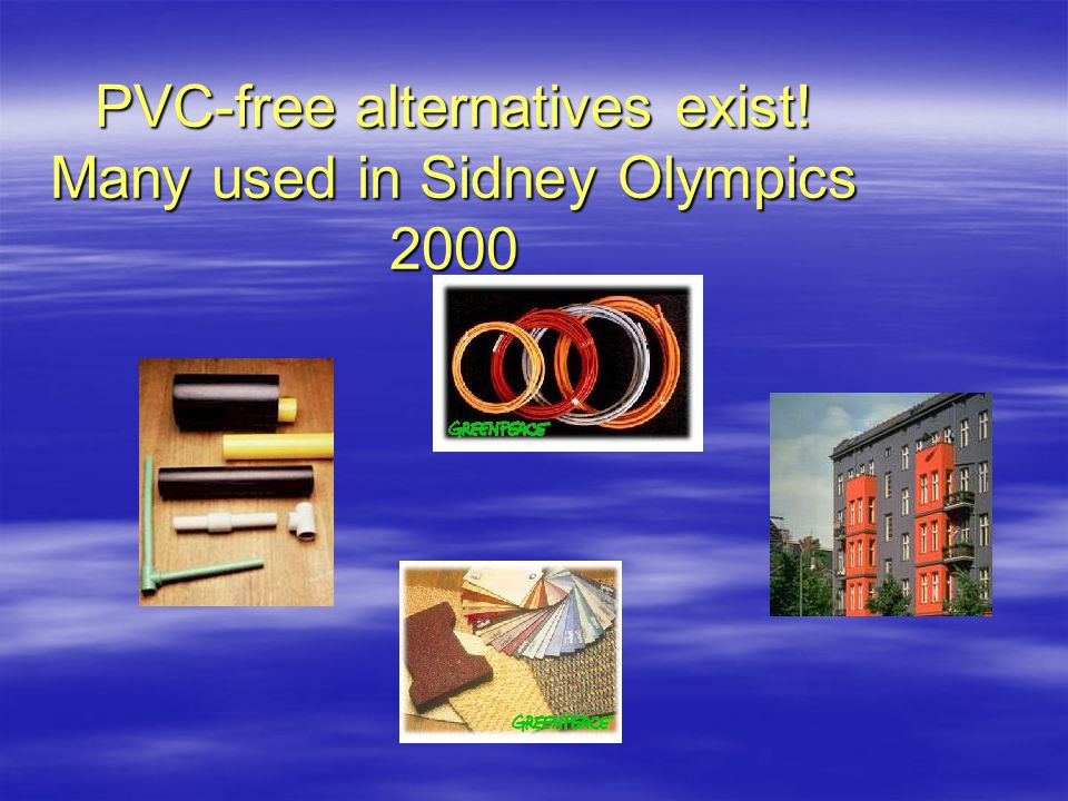 PVC-free alternatives exist! Many used in Sidney Olympics 2000