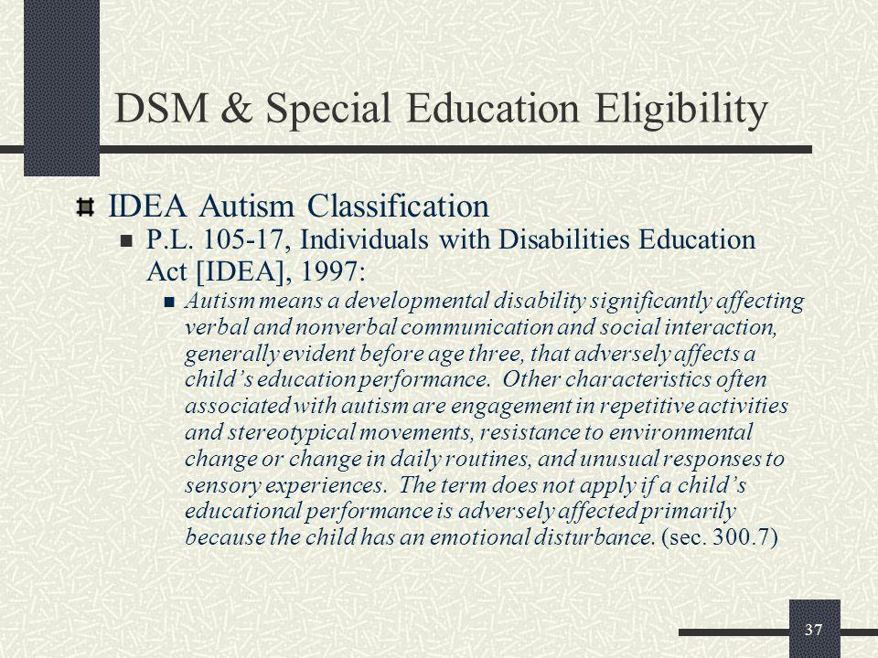 37 DSM & Special Education Eligibility IDEA Autism Classification P.L.