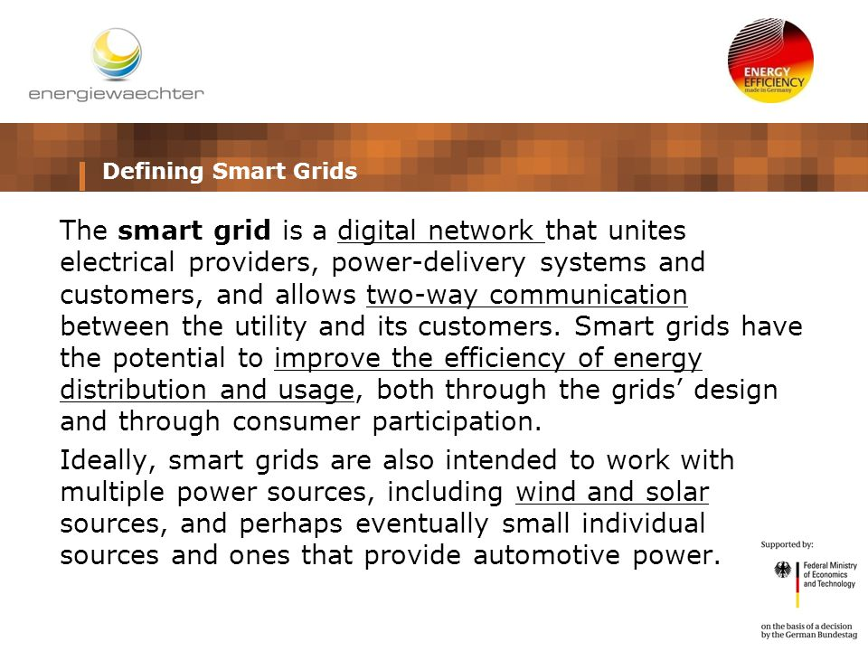 The smart grid is a digital network that unites electrical providers, power-delivery systems and customers, and allows two-way communication between the utility and its customers.