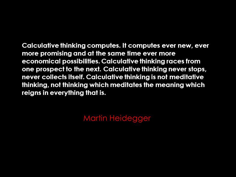 Calculative thinking computes.
