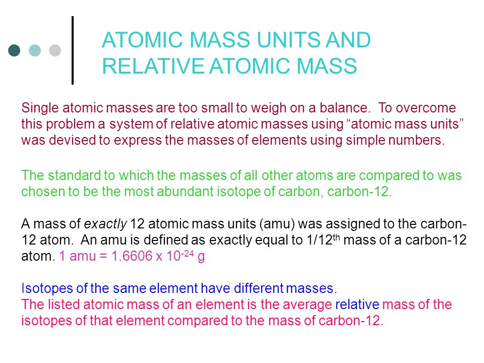 Single atomic masses are too small to weigh on a balance.