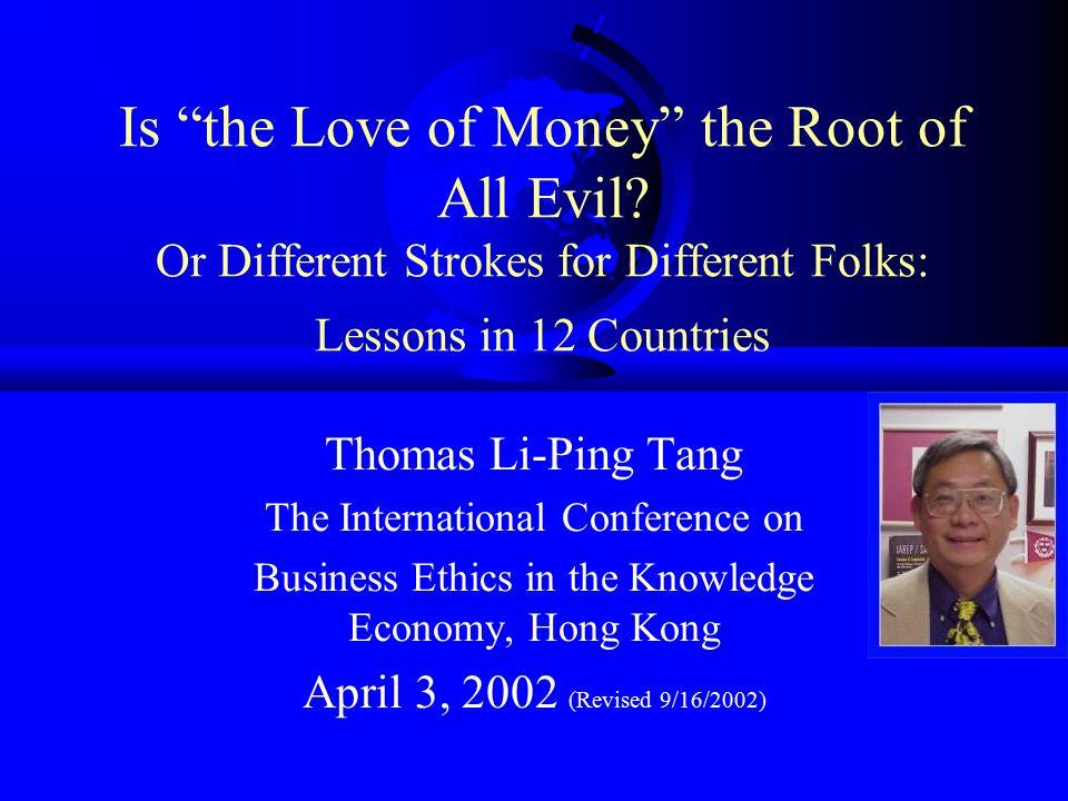The Love of Money 1. Motivator 2. Success 3. Important 4. Rich