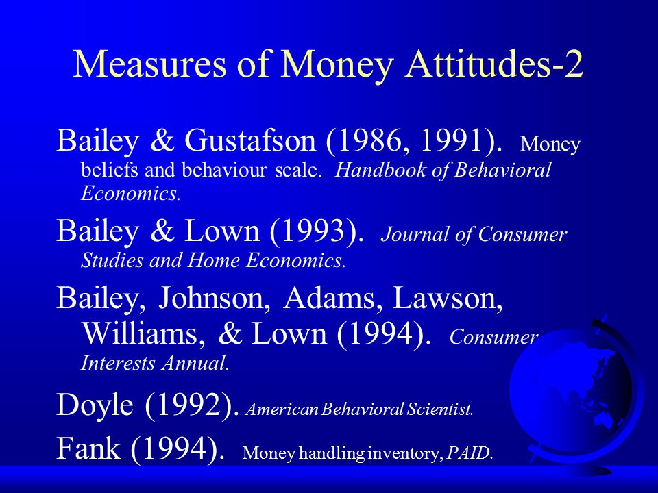 Measures of Money Attitudes-1 Burgoyne (1990). Money in marriage. Janda (1998). Love & Sex Tests. Holbrook, MA: Adams Media Corp. MES