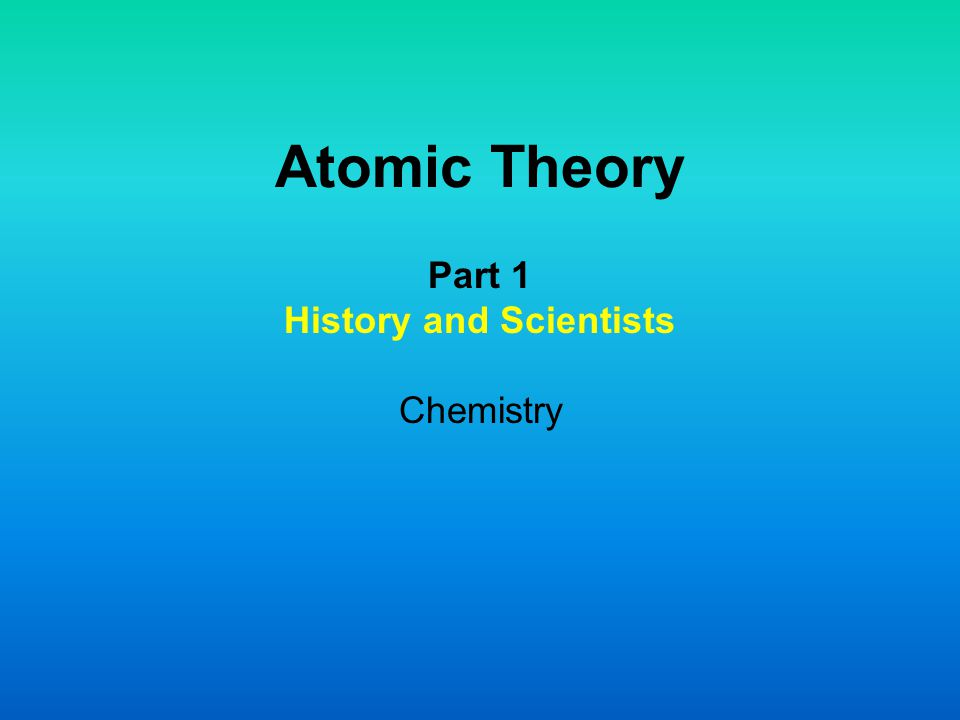 Learning Objectives TLW research and describe the historical development of atomic theory (TEKS 6) TLW be introduced to the scientists behind the atomic theory (TEKS 3.F.