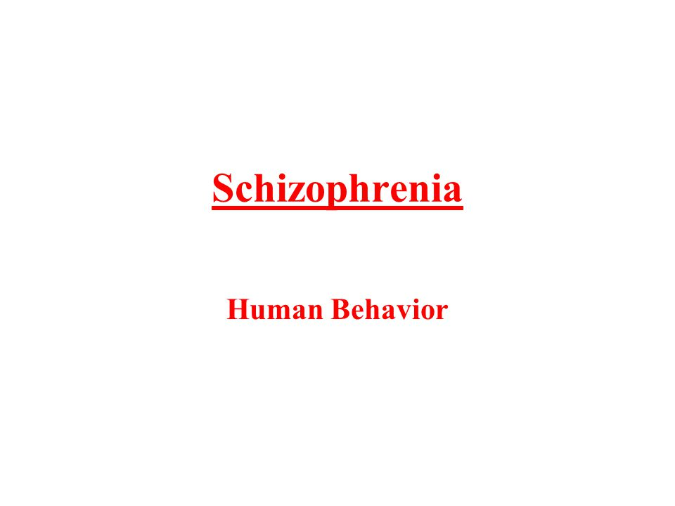 Schizophrenia Human Behavior