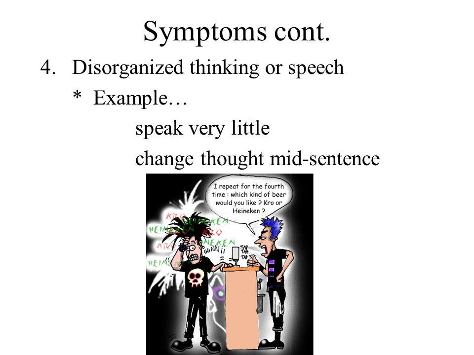 Symptoms cont.