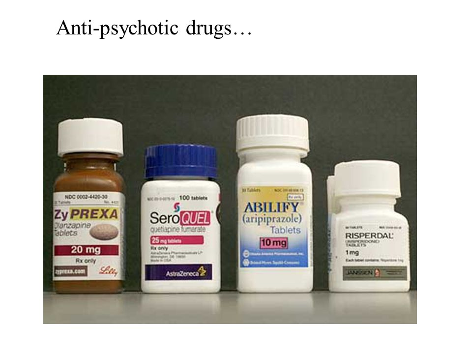 Anti-psychotic drugs…