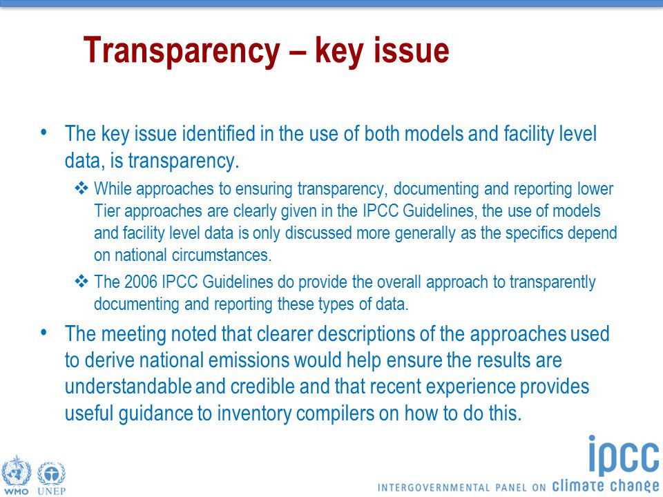 Transparency – key issue The key issue identified in the use of both models and facility level data, is transparency.  While approaches to ensuring t