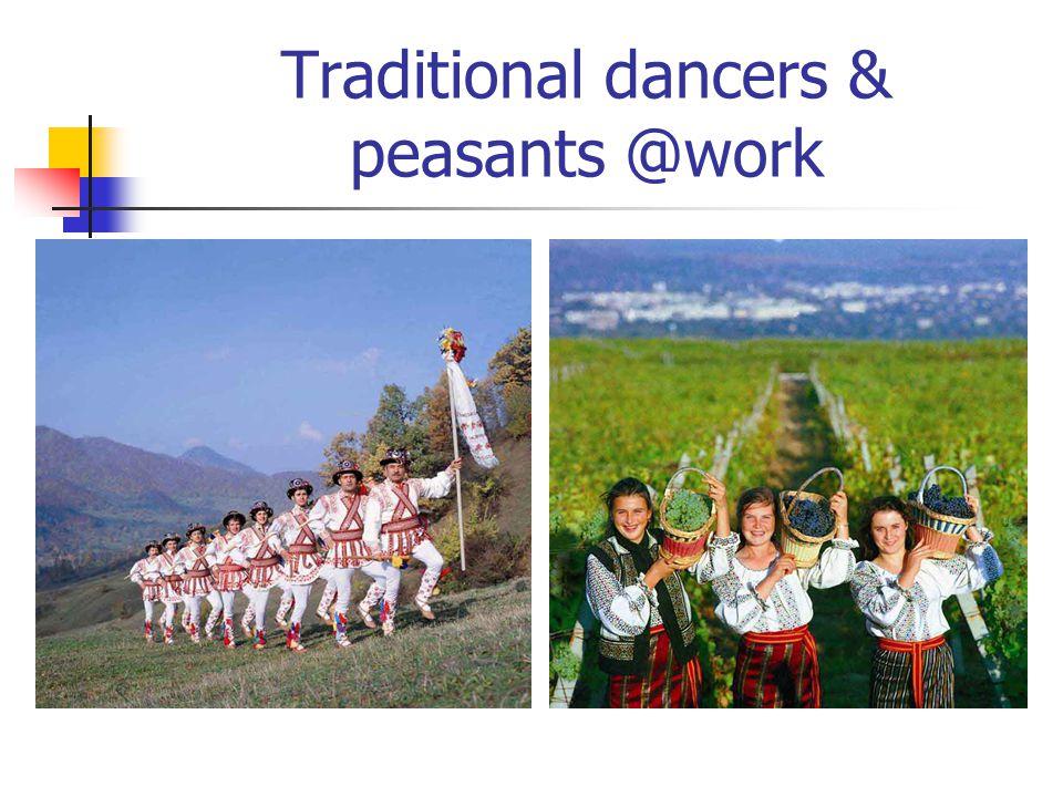 Traditional dancers & peasants @work