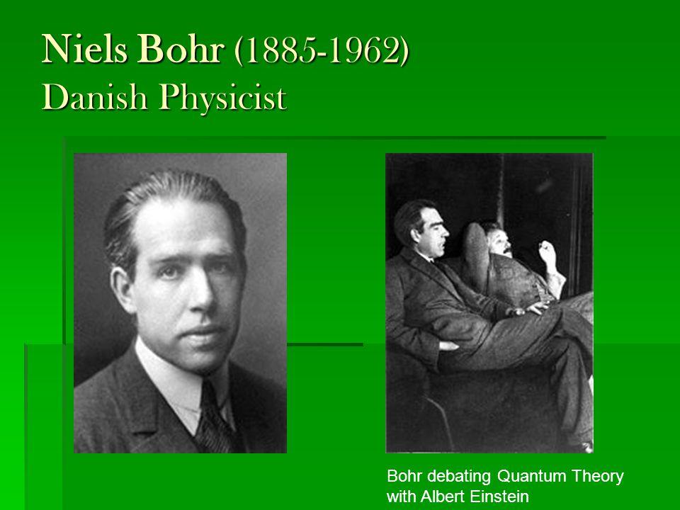 Niels Bohr (1885-1962) Danish Physicist Bohr debating Quantum Theory with Albert Einstein