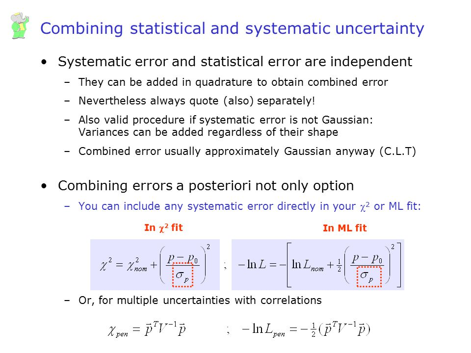 Wouter Verkerke, UCSB Combining statistical and systematic uncertainty Systematic error and statistical error are independent –They can be added in qu