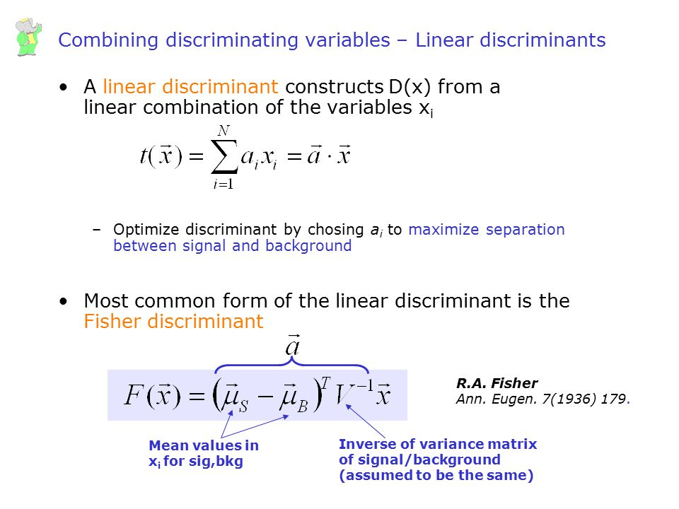 Wouter Verkerke, UCSB Combining discriminating variables – Linear discriminants A linear discriminant constructs D(x) from a linear combination of the