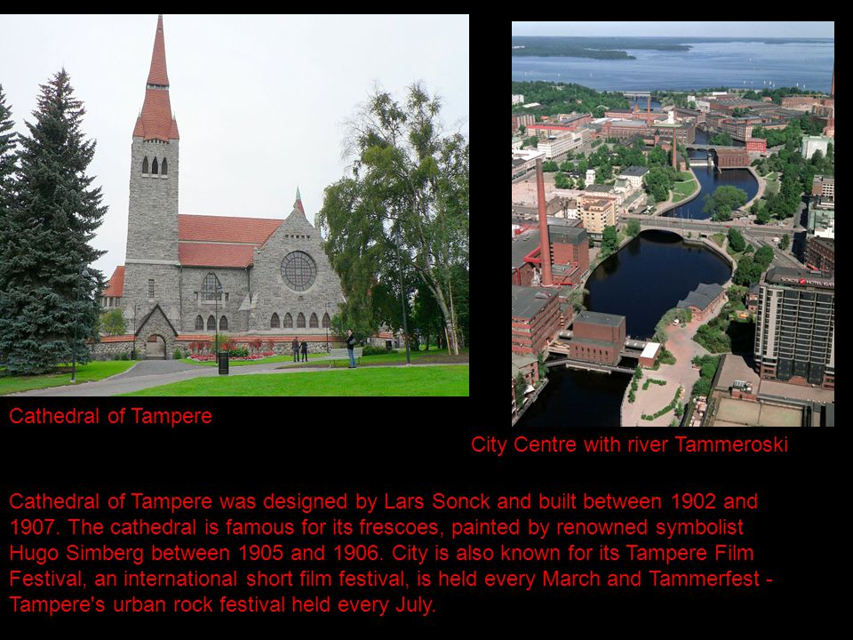 Cathedral of Tampere City Centre with river Tammeroski Cathedral of Tampere was designed by Lars Sonck and built between 1902 and 1907.