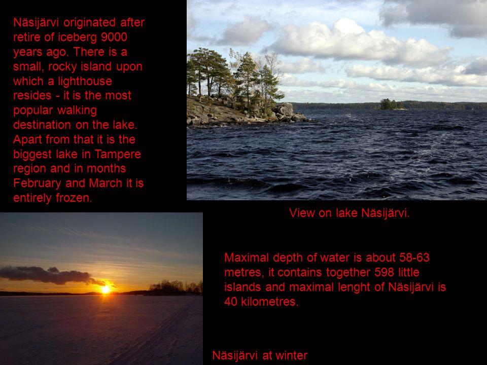 Näsijärvi originated after retire of iceberg 9000 years ago.