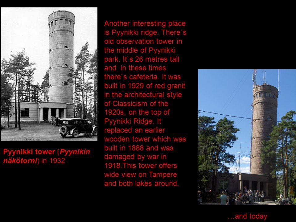 Pyynikki tower (Pyynikin näkötorni) in 1932 Another interesting place is Pyynikki ridge.