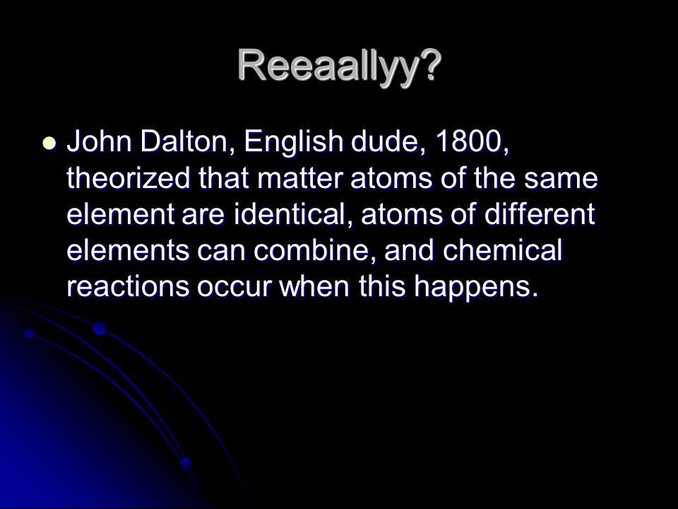 Reeaallyy.