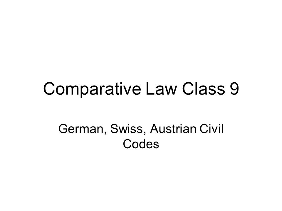 Comparative Law Class 9 German, Swiss, Austrian Civil Codes