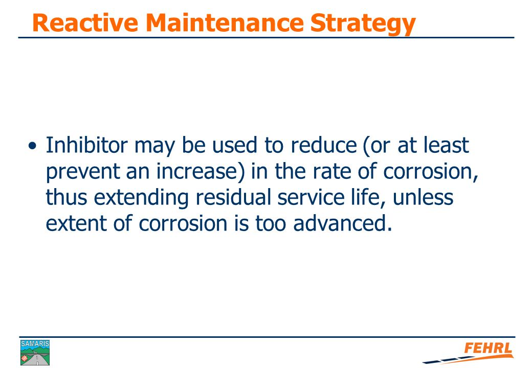Objectives of SACI in Maintenance Strategy Objectives related to overall maintenance strategy Specifically consider objectives in 'Reactive' and 'Proactive' strategies