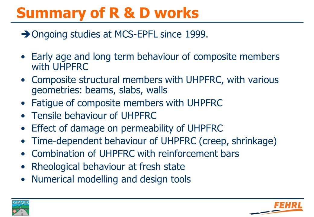 Restrained shrinkage Silfwerbrand (1997) Stress = stiffness × free strain × degree of restraint Stiffness: f(E mod, creep/relaxation)  material property, Free strain:  material property Degree of restraint:  structural property Typical values: -New layer on bridge deck slab: 0.4 to 0.6 -New layer on stiff beams: 0.6 to 0.8 -New kerb cast on bridge deck: 0.75 -Full restraint: 1.00  Study structural configurations with various degrees of restraint