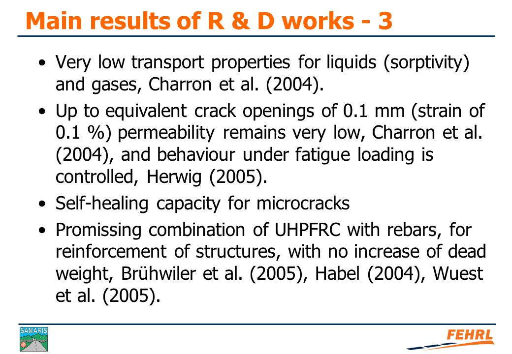 Main results of R & D works - 2 Under full restraint (worst case), eigenstresses under shrinkage remain moderate ( ~ 50 % of tensile strength), Kamen et al.