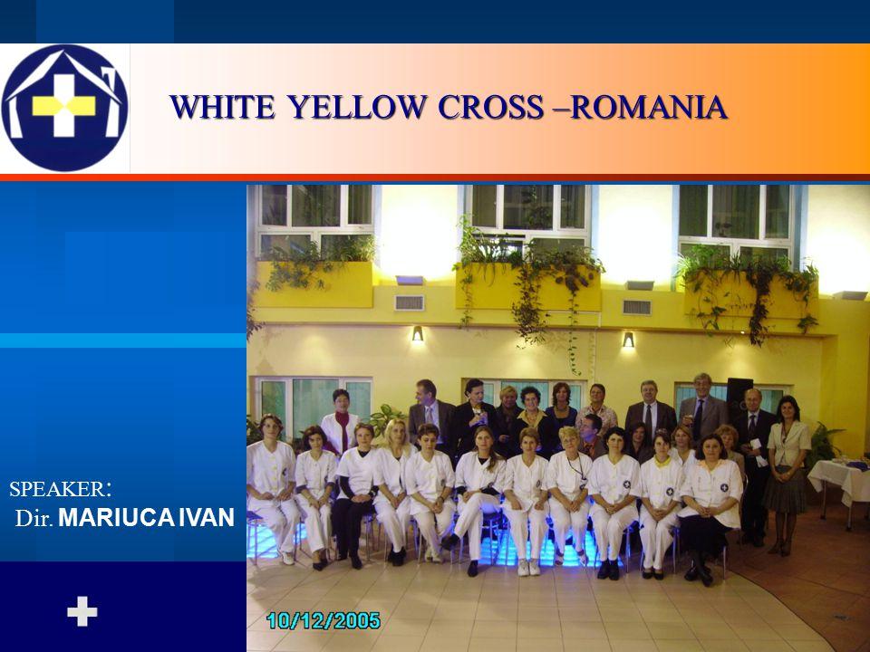 WHITE YELLOW CROSS –ROMANIA SPEAKER : Dir. MARIUCA IVAN