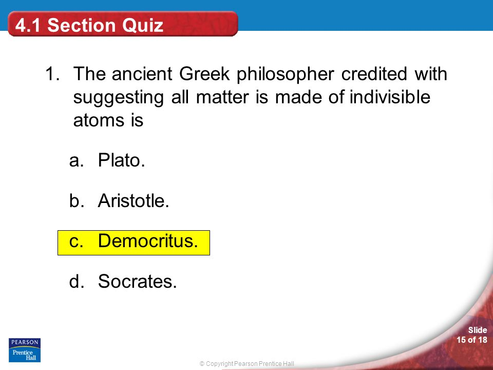 © Copyright Pearson Prentice Hall Slide 15 of 18 4.1 Section Quiz 1.