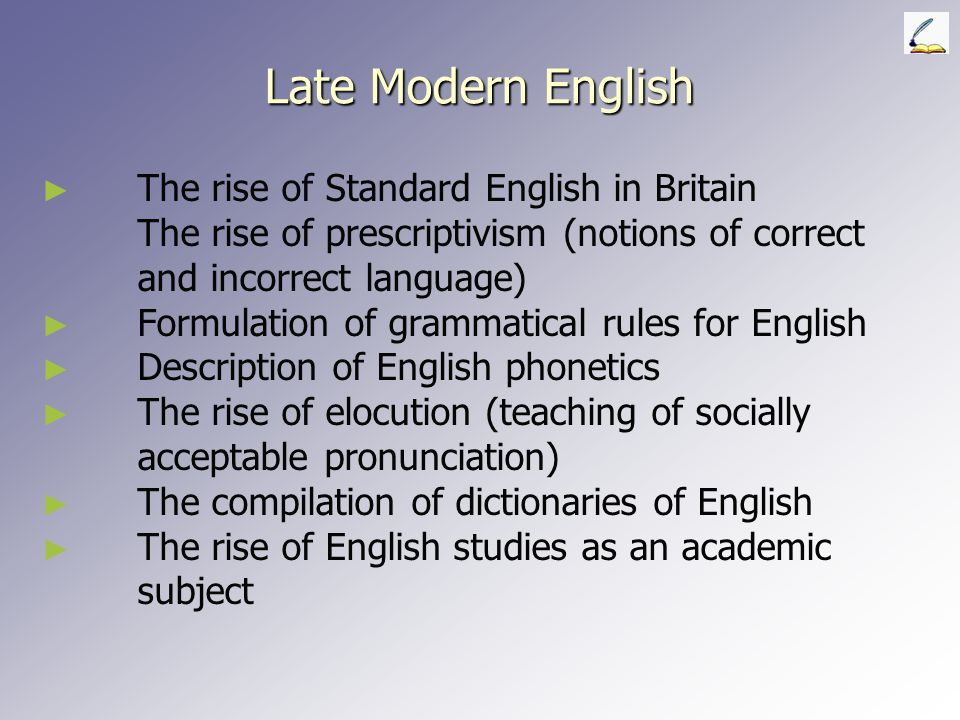 Early Modern English (continued) Structure of language ► ► Sound system The Great Vowel Shift ► ► Grammatical system ► ► Vocabulary ► ► The Inkhorn Co