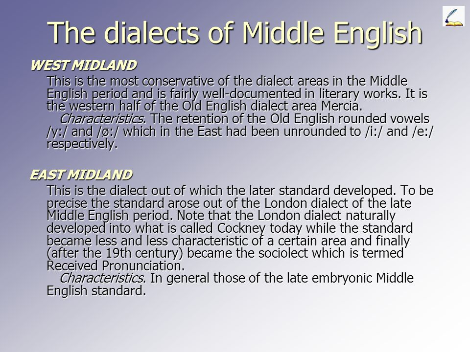 KENTISH This is the most direct continuation of an Old English dialect and has more or less the same geographical distribution. Characteristics. The t