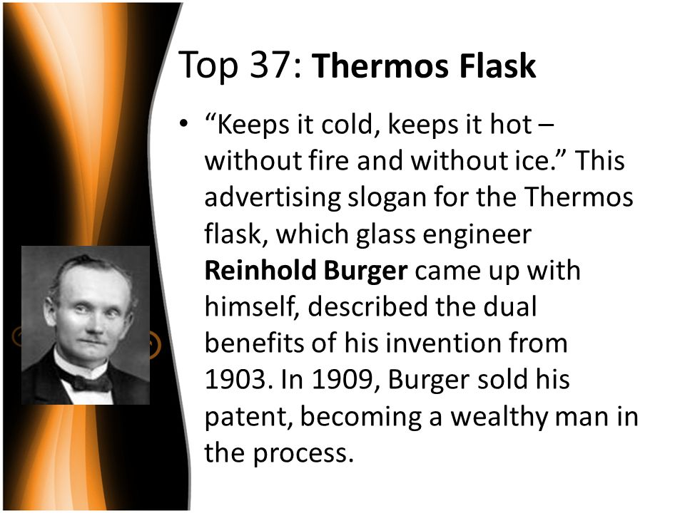 Top 26: Refrigerator Carl von Linde invented the first reliable and efficient compressed- ammonia refrigerator in 1876.