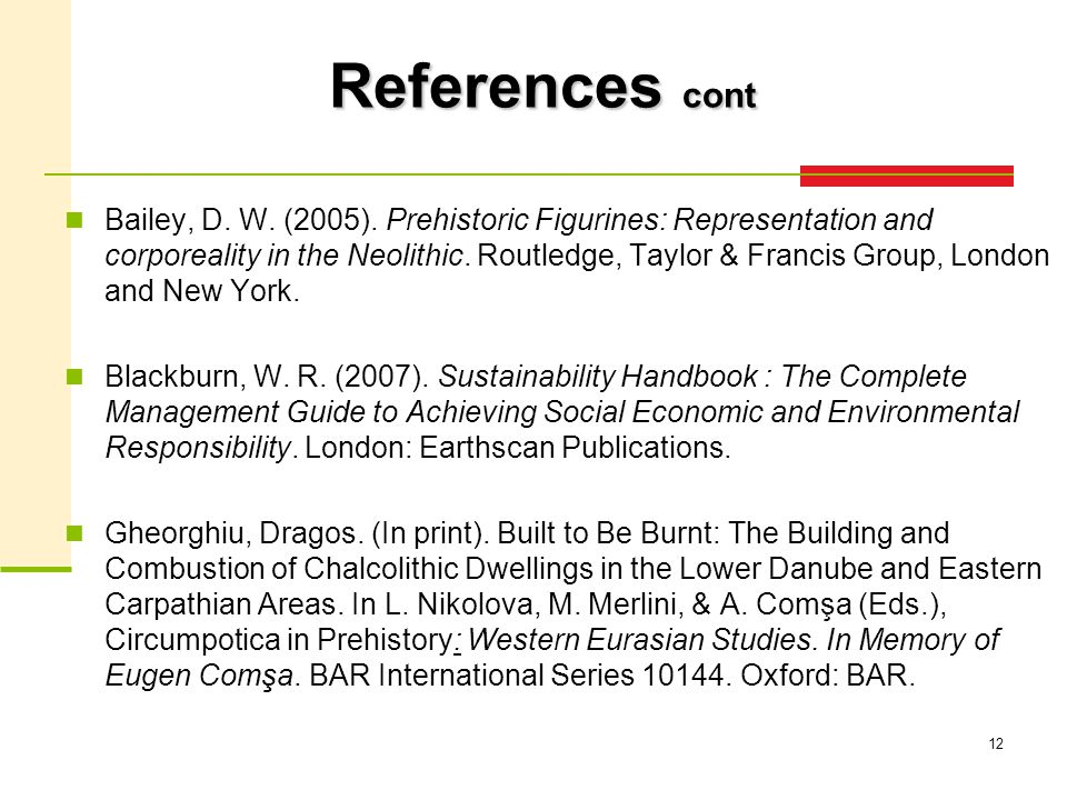 12 References cont Bailey, D. W. (2005).