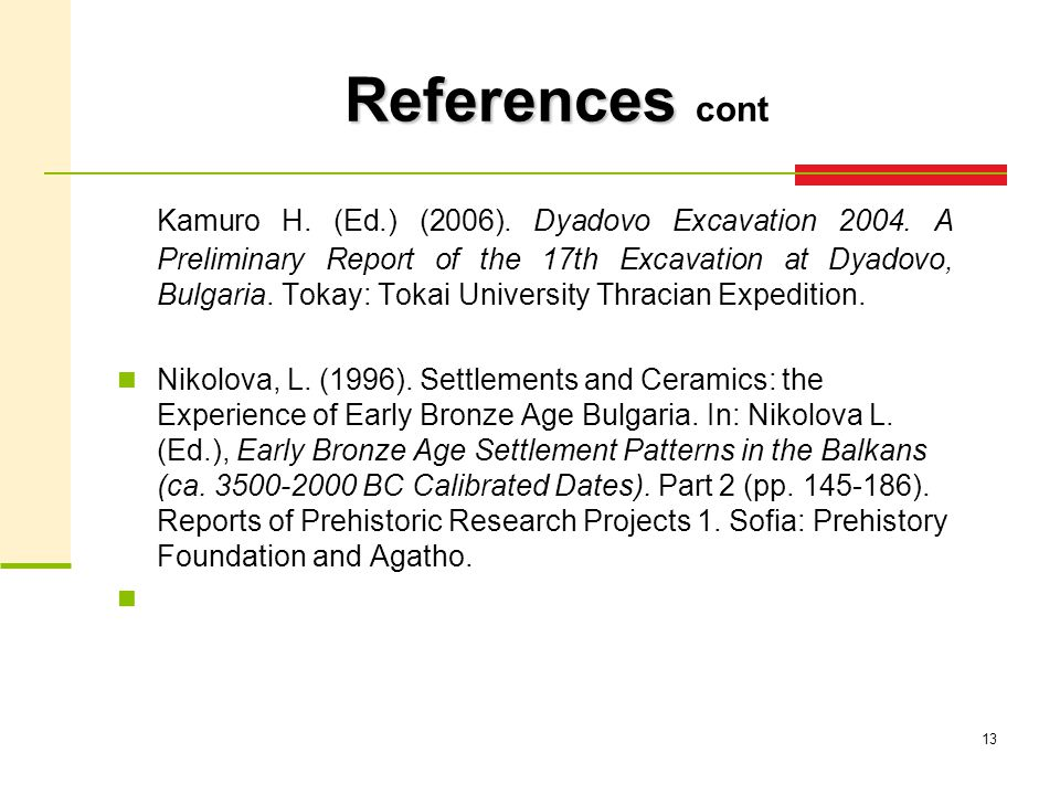 13 References References cont Kamuro H. (Ed.) (2006).