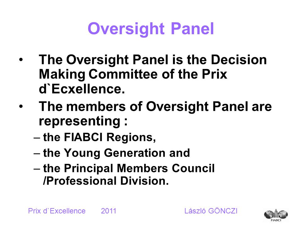 Oversight Panel The Oversight Panel is the Decision Making Committee of the Prix d`Ecxellence.