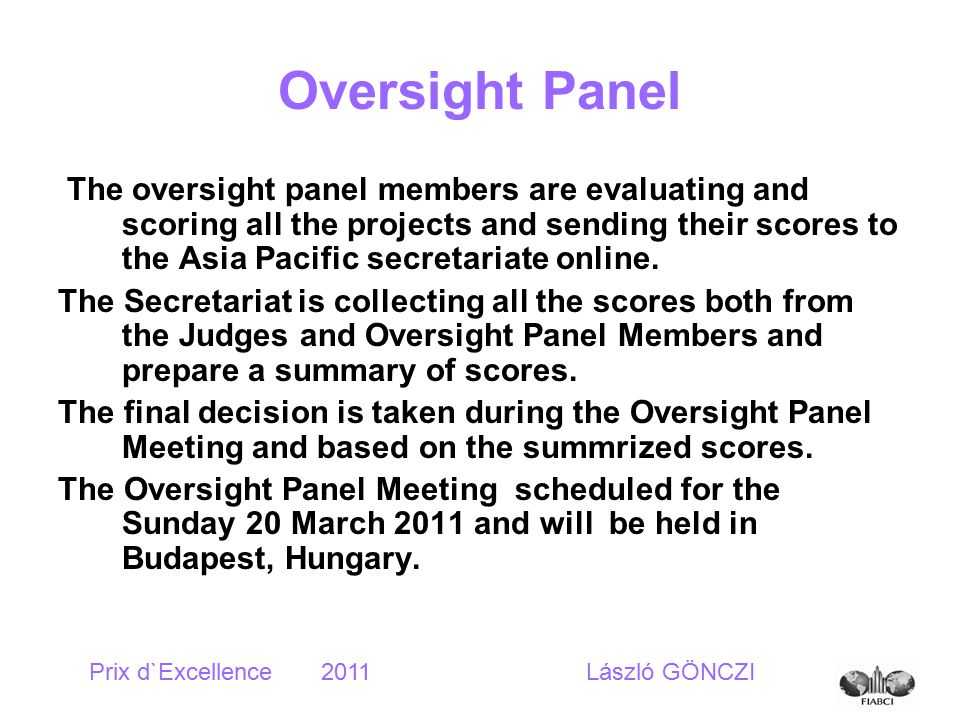 Oversight Panel The oversight panel members are evaluating and scoring all the projects and sending their scores to the Asia Pacific secretariate online.