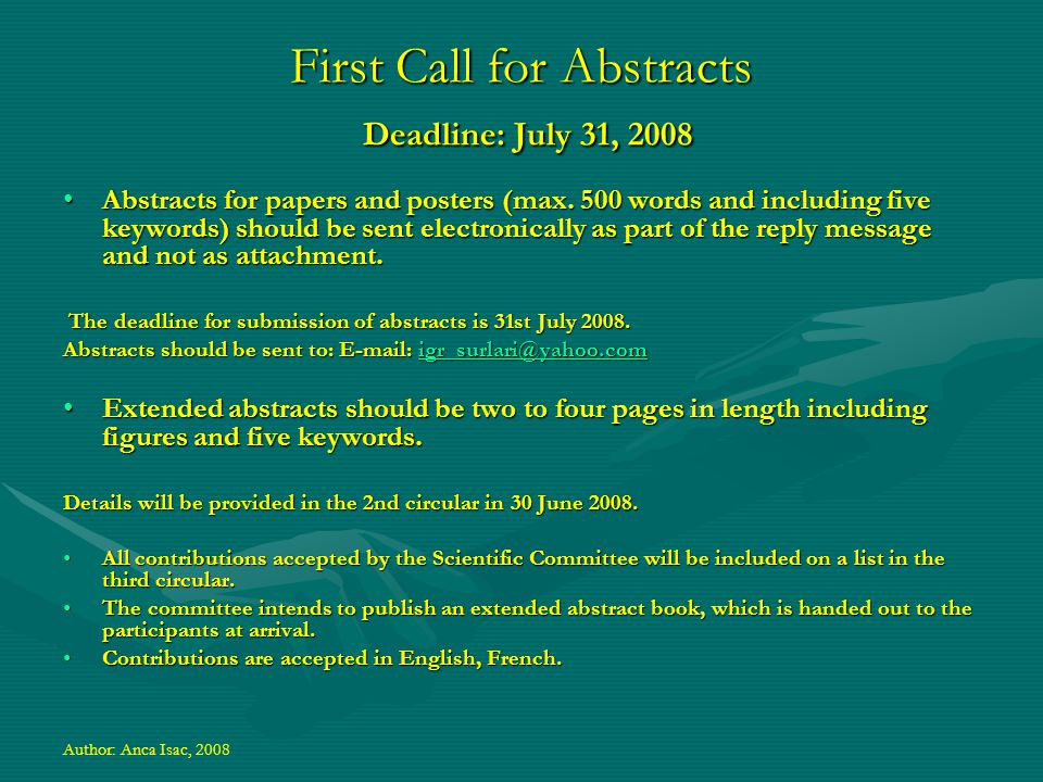 Important dates July 31 Deadline for registration and submission of abstracts June 30 Second Circular The registration fee for the symposium is 30 EUR, until October 16, and covers coffee breaks, the banquet, and the symposium proceedings.