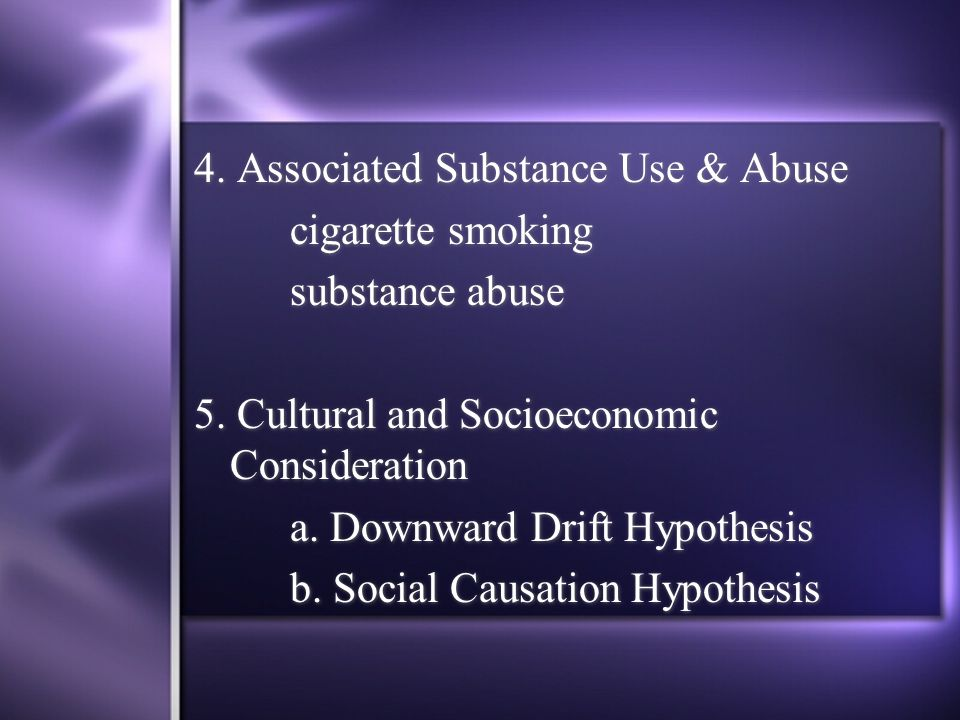4. Associated Substance Use & Abuse cigarette smoking substance abuse 5.