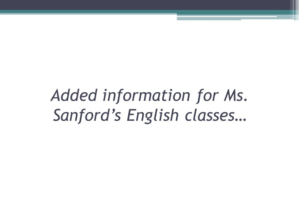Added information for Ms. Sanford's English classes…