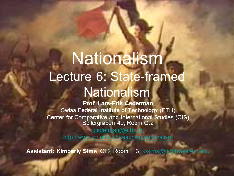 Nationalism Lecture 6: State-framed Nationalism Prof. Lars-Erik Cederman Swiss Federal Institute of Technology (ETH) Center for Comparative and Intern