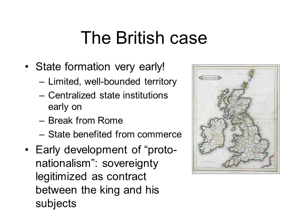 The British case State formation very early.