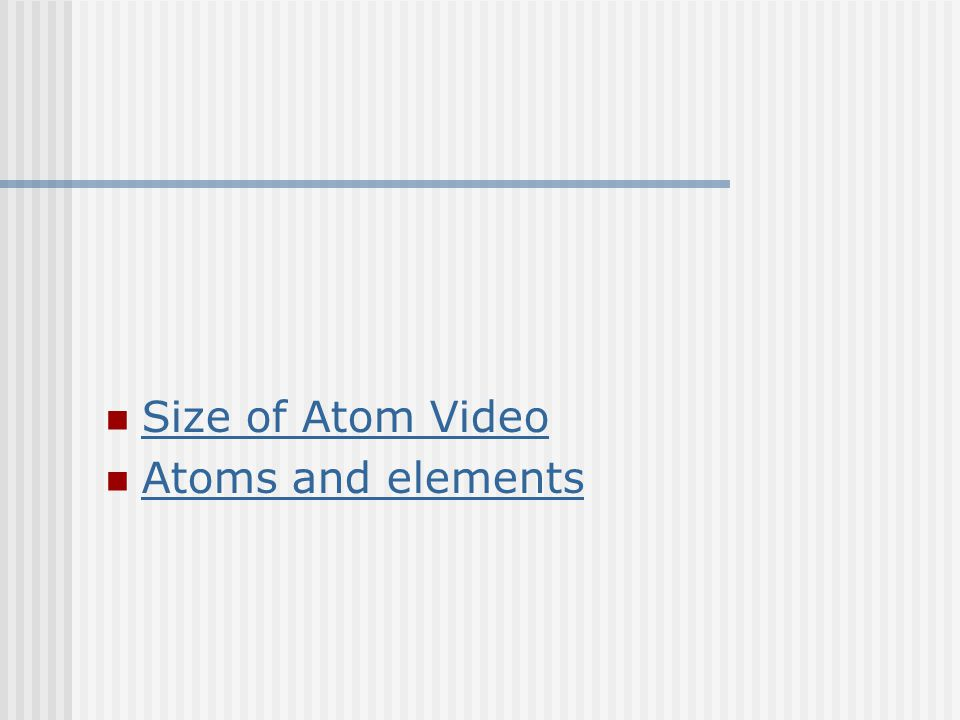 Size of Atom Video Atoms and elements