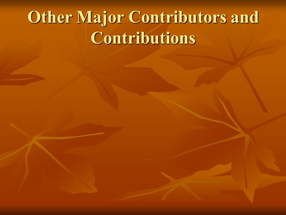 Other Major Contributors and Contributions