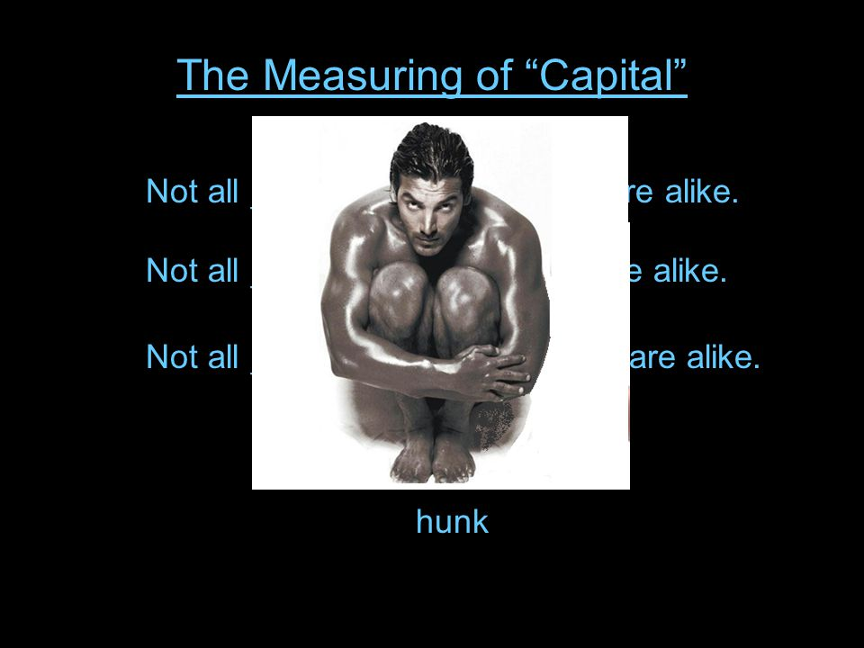 The Measuring of Capital Capital is heterogeneous.