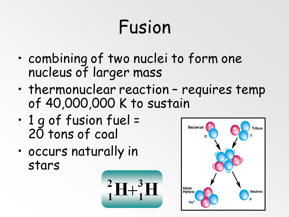 F ission chain reaction - self-propagating reaction critical mass - mass required to sustain a chain reaction
