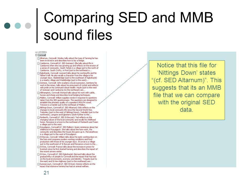 21 Comparing SED and MMB sound files Notice that this file for 'Nittings Down' states (cf.