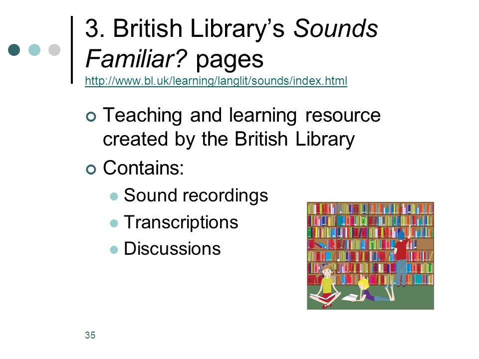35 3.British Library's Sounds Familiar.