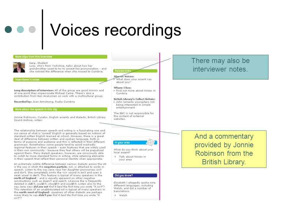 49 Voices recordings There may also be interviewer notes.