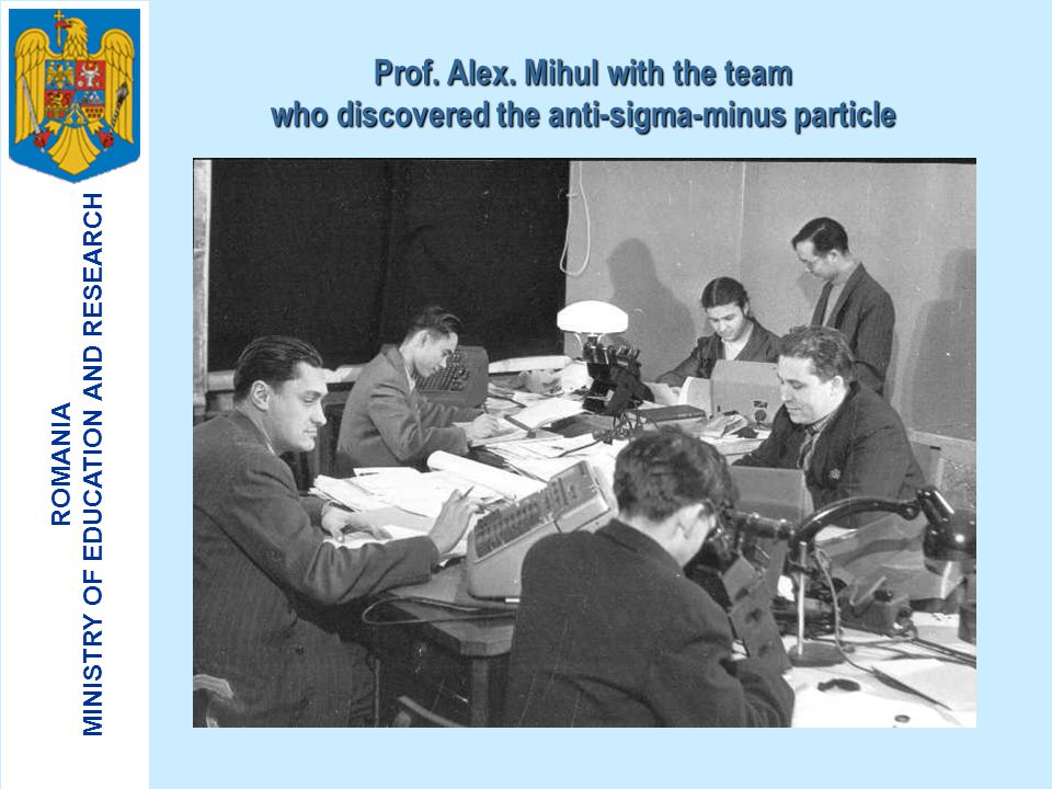ROMANIA MINISTRY OF EDUCATION AND RESEARCH JINR - 1973 Prof. Alex. Mihul vice-director of JINR